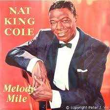 nat king cole melody mile