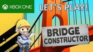 xbox one bridge constructor let u0027s play gameplay showcase
