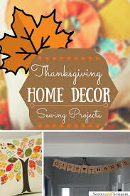 Thanksgiving Home Decor by Thanksgiving Home Decor 10 Sewing Projects Seams And Scissors