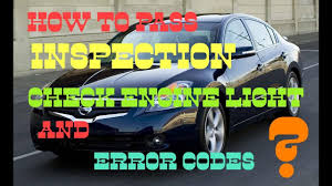 will a car pass inspection with check engine light on how to pass car inspection with check engine or service engine soon