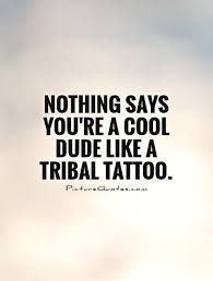 cool tattoo quotes u0026 sayings cool tattoo picture quotes