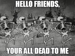 Spooky Scary Skeletons Meme - spooky scary skeletons memes imgflip