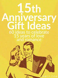 15 year anniversary gift ideas for him 15th wedding anniversary gift ideas for metropolitan