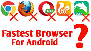 browser for android fastest browser for android best browser for android