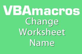 change worksheet name vba macros tutorial ms excel 2007