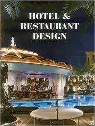 amazon com hotel u0026 restaurant design no 3 9780982598955
