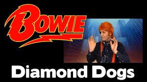 wow david bowie diamond dogs youtube