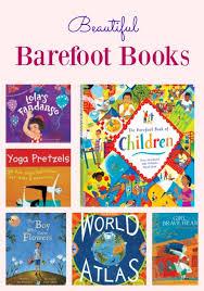 Barefoot Books The Barefoot Book Of Children Beautiful Barefoot Books Pragmaticmom