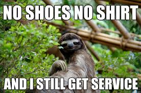 Sloth Meme Shirt - no shoes no shirt and i still get service fabulous sloth quickmeme