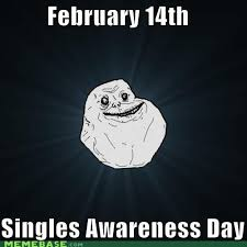 Single Valentine Meme - crappy valentines day the top 20 offensive and funny v day