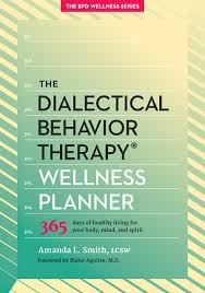 the dialectical behavior therapy wellness planner 365 days of