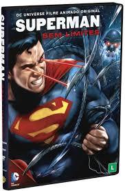 Sem Limite Filme - superman sem limites filme animado em dvd no brasil anmtv