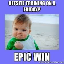 Epic Win Meme - offsite training on a friday epic win baby fist meme generator