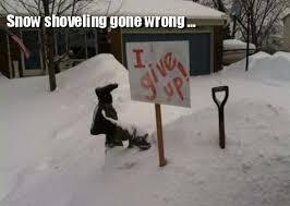Shoveling Snow Meme - funny random pictures snow shoveling gone wrong i give up