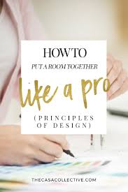 principles of design how to put a room together like a pro