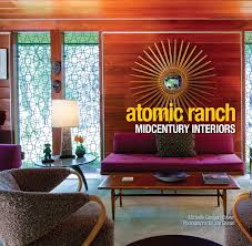 atomic ranch midcentury interiors u0027 modern living with u0027mad u0027 looks