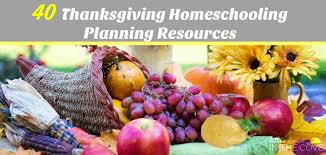 40 thanksgiving homeschooling planning resources house in