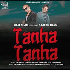 new song of kam shah u0026 rajesh raju u0027tanha tanha u0027 kalikwest