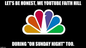 Faith Hill Meme - how i watch sunday night football on nbc imgflip