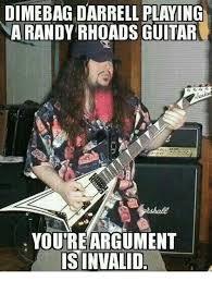 Darrell Meme - dimebag darrell playing a randy rhoads guitar you reargument s