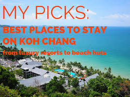 koh chang s best hotels and resorts recommendations for 2017 2018