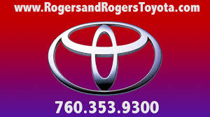 best toyota dealership voted best car dealer in the imperial valley rogers and rogers