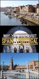 why you should visit spain and portugal in winter portugal spain