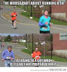 Funny Running Memes - worst part about running a 5k funny running memes running memes