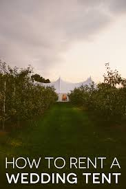 tents for rent how do you rent a wedding tent prices sizes and types of tents