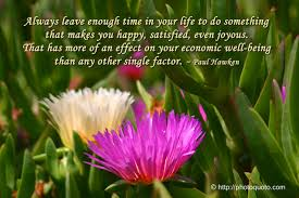 quotes about being happy with your life sayings quotes paul hawken photo quoto