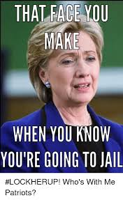 Jail Meme - that face you ke when you know you re going to jail lockherup