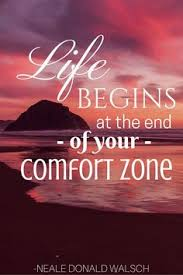 Life Begins Outside Of Your Comfort Zone Stepping Outside Of Comfort Zones Comfort Zone Inspiration And
