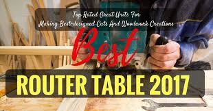 Bench Dog Tools 40 102 Best Router Table 2017 Top Rated Great Units For Making Best