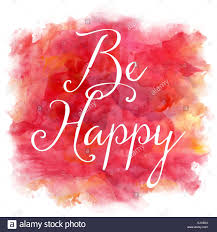 be happy red yellow orange watercolor quote stock photo royalty