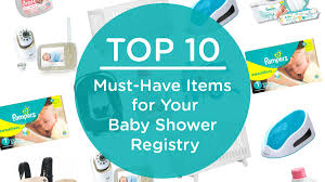 baby shower registries top 10 must items for your baby shower registry evite