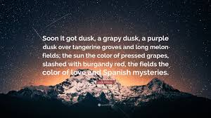 jack kerouac quote u201csoon it got dusk a grapy dusk a purple dusk