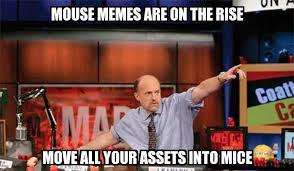 Mouse Memes - jim cramer mouse memes are on the rise move all your assets into