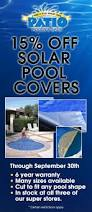 Pools Patios And Spas by 15 Off Solar Pool Covers In September Patio Pools And Spas