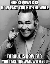 Meme Wall - horsepower is how fast you hit the wall torque is how far you