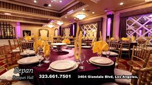 Party Hall Rentals In Los Angeles Ca Sepan Banquet Hall In Glendale Youtube