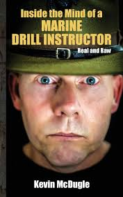 inside the mind of a marine drill instructor kevin mcdugle