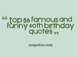 funny 40 birthday quotes funny 40th quotes quotesgram 40th