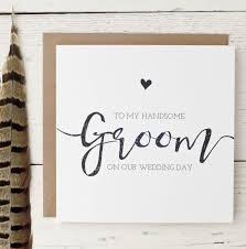 card to groom from on wedding day to my handsome groom on our wedding day card by wolfe paper