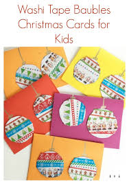 diy christmas cards for kids washi tape baubles crafty kids at home