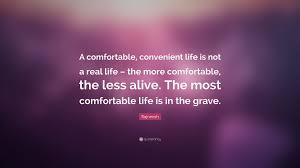 rajneesh quote u201ca comfortable convenient life is not a real life