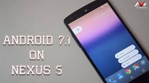android nexus android 7 1 on nexus 5
