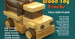 Making Wooden Toy Trucks by Toymakingplans Com Fun To Make Wood Toy Making Plans U0026 How To U0027s