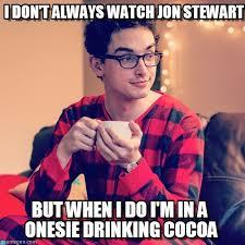 Jon Stewart Memes - i don t always watch jon stewart on memegen