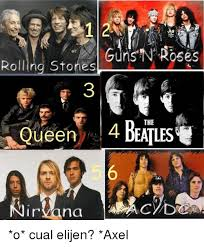 guns n roses rolling stones the queen 4bea nirvana o cual elijen
