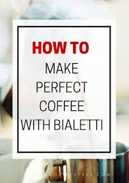 espresso maker bialetti how to use bialetti stove top espresso maker for perfect latte at